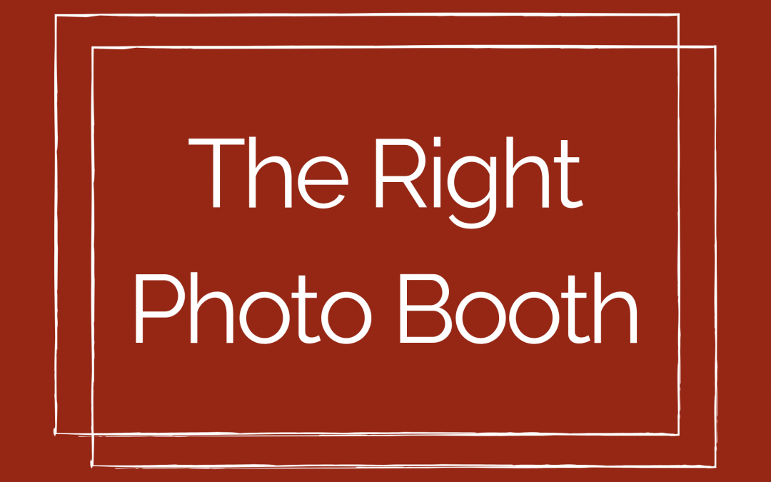 The Right Photo Booth