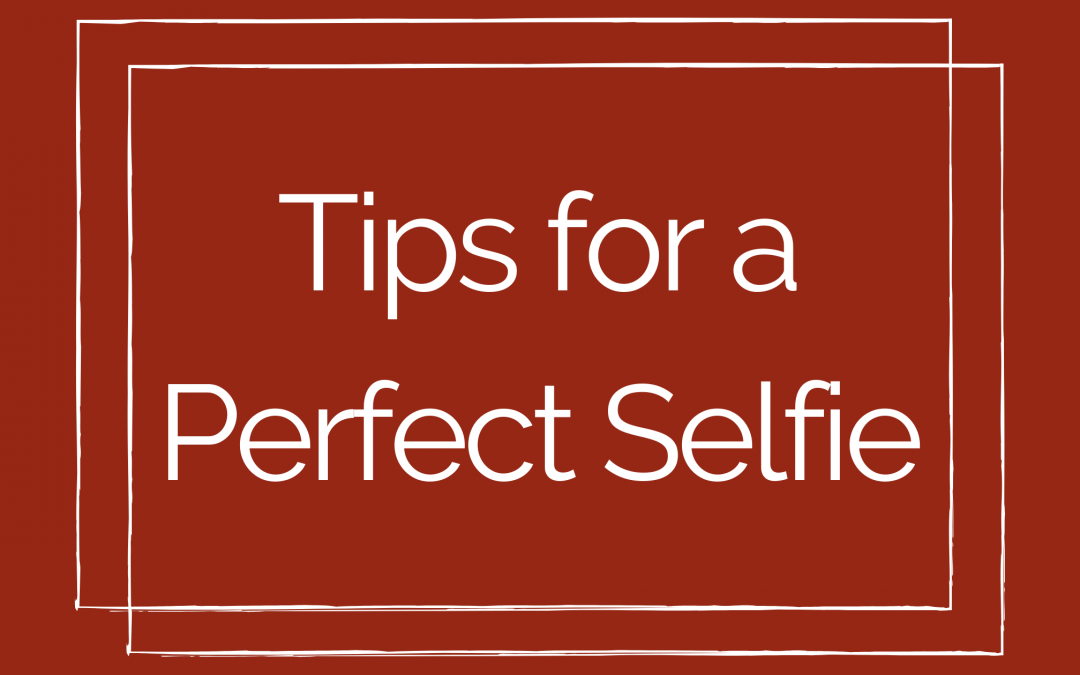 Tips for a Perfect Selfie