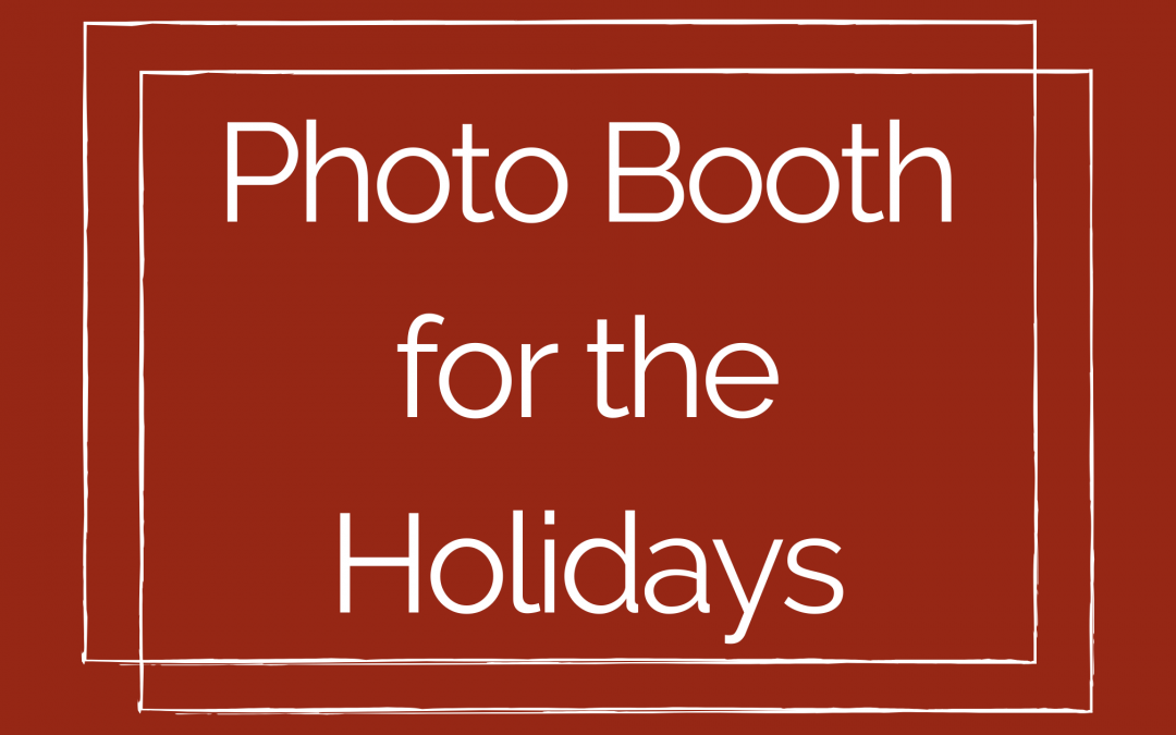 Photo Booth for the Holidays